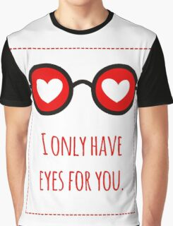 I only have eyes for you 1 Graphic T-Shirt