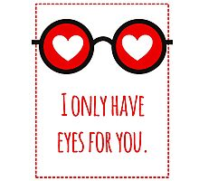 I only have eyes for you 1 Photographic Print