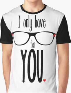 I Only Have Eyes for You2 Graphic T-Shirt