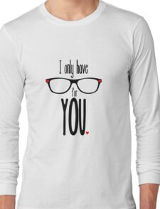 I Only Have Eyes for You2 Long Sleeve T-Shirt