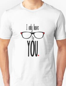 I Only Have Eyes for You2 Unisex T-Shirt