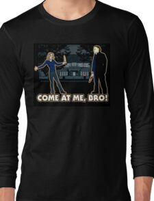 It's Halloween, Come At Me Bro! Long Sleeve T-Shirt