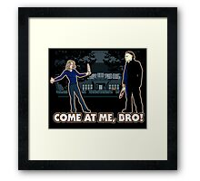 It's Halloween, Come At Me Bro! Framed Print