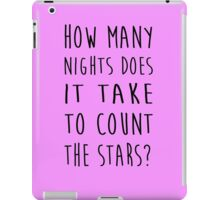 How Many Nights Does It Take To Count The Stars 1 iPad Case/Skin