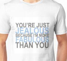 Fabulous Quote Unisex T-Shirt