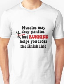 Muscles May Drop Panties Unisex T-Shirt