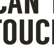 You can't touch this (black) Sticker
