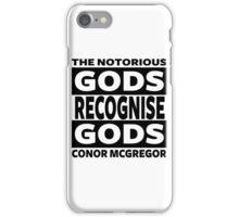Conor Mcgregor, Gods Recognise Gods iPhone Case/Skin