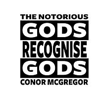 Conor Mcgregor, Gods Recognise Gods Photographic Print