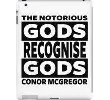 Conor Mcgregor, Gods Recognise Gods iPad Case/Skin