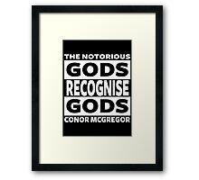 Conor Mcgregor, Gods Recognise Gods Framed Print