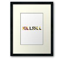 Kill it Framed Print