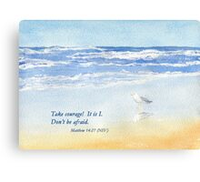Courage in a Storm- Matthew 14:27 Canvas Print