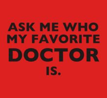 Ask me who my favorite Doctor is by maddies-art
