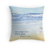 Courage in a Storm- Matthew 14:27 Throw Pillow