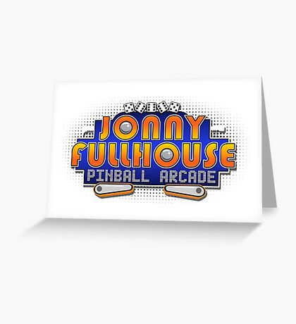 The World Famous Jonny Fullhouse Pinball Arcade Greeting Card