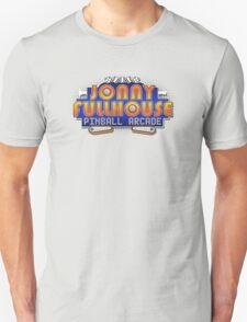 The World Famous Jonny Fullhouse Pinball Arcade Unisex T-Shirt