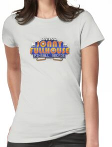 The World Famous Jonny Fullhouse Pinball Arcade Womens Fitted T-Shirt