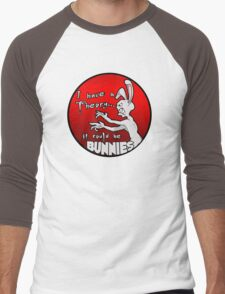 I have a theory; it could be bunnies. Men's Baseball ¾ T-Shirt