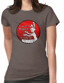 I have a theory; it could be bunnies. Womens Fitted T-Shirt