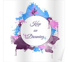 Keep on dreaming Poster