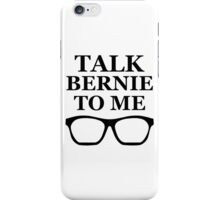 Talk Bernie To Me iPhone Case/Skin