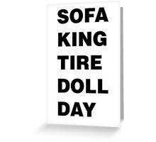 Sofa King Tired Greeting Card