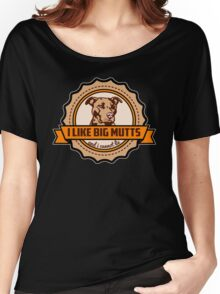 I Like Big Mutts Women's Relaxed Fit T-Shirt