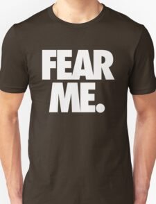 FEAR ME. - Alternate T-Shirt