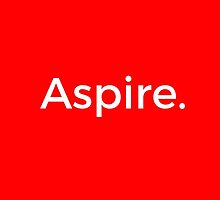 Aspire. by Brett Forsey