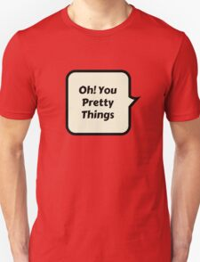 oh! you pretty things T-Shirt
