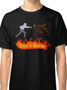 BERN IT DOWN Classic T-Shirt