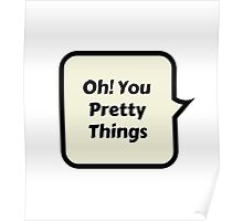 oh! you pretty things Poster