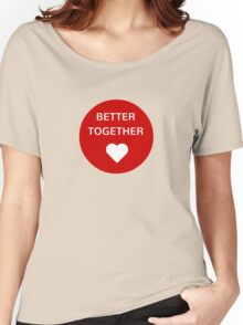 BETTER TOGETHER Women's Relaxed Fit T-Shirt