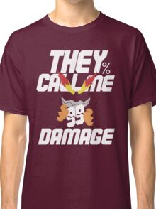They Call Me Damage Classic T-Shirt