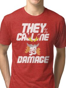 They Call Me Damage Tri-blend T-Shirt