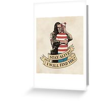 I Will Find You Greeting Card