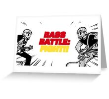 Bass Battle: Fight!! Greeting Card