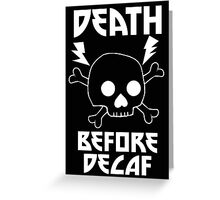 Death Before Decaf Black Greeting Card