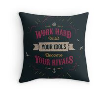 WORK HARD Throw Pillow