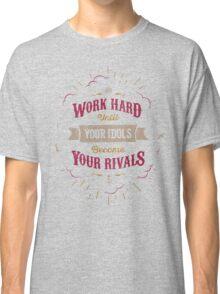 WORK HARD Classic T-Shirt