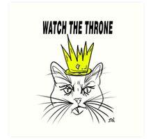 Watch The Throne- Cat Design Art Print