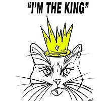 I'm The king - Cat Design by Vincent J. Newman