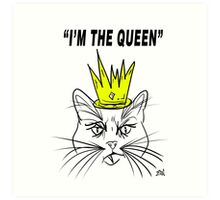 I'm The Queen - Cat Design Art Print