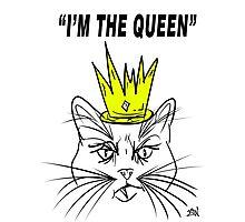 I'm The Queen - Cat Design Photographic Print