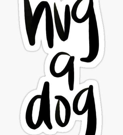 Hug A Dog Sticker