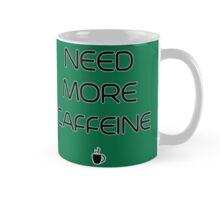 Need More Caffeine Mug