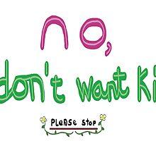 No, I don't want kids - please stop by SteeliestLlama