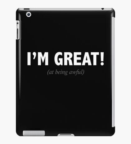 I'M GREAT! iPad Case/Skin