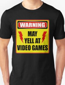 Warning! May yell at videogames. T-Shirt